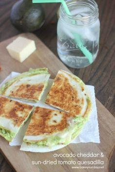 Sounds delish...avocado, white cheddar  sun-dried tomato quesadillas!