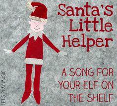 Santa's Little Helper - A  Sweet Original Little Song for Your Elf on the Shelf! - Let's Play Music
