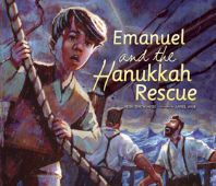 """Emanuel & the Hanukkah Rescue"" Written by Heidi Smith Hyde & Illustrated by Jamel Akib - Age group: 8 years and older"