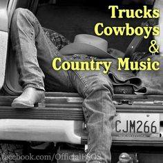 Trucks Cowboys and Country Music