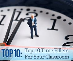 Top 10 Time Fillers For Your Classroom - for those moments in your lesson when everyone speeds through it and you're left with 10 minutes to spare
