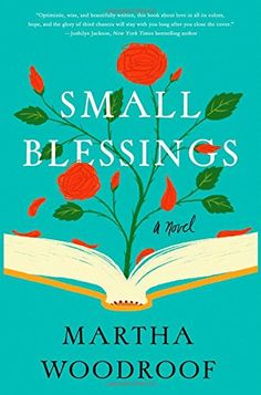 Small Blessings: A Novel by Martha Woodroof