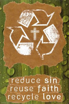 "The 3 ""R's"" of #Christianity. Reduce sin, Reuse faith, Recycle love. Don't exactly have it down, but, still working on it through Christ :D"