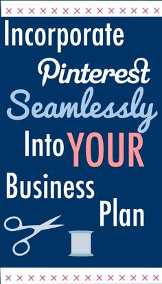 INCORPORATE #PINTEREST SEAMLESSLY INTO YOUR BUSINESS PLAN | via #BornToBeSocial