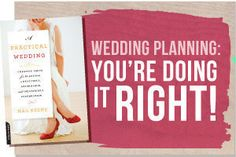 A Practical Wedding: Ideas for Unique, DIY, and Budget Wedding Planning