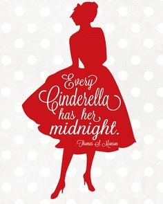 Every Cinderella has her Midnight.  Quote from General YW Broadcast, March 2012