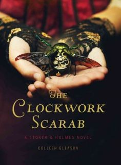 The Clockwork Scarab by Colleen Gleason - In 1889 London young women are turning up dead, and Evaline Stoker, relative of Bram, and Mina Holmes, niece of Sherlock, are summoned to investigate the clue of the not-so-ancient Egyptian scarabs - but where does a time traveler fit in?