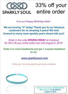 #sparklysoul3years 33 Twitter Sparkly Soul Birthday Winners announced! Did you win? http://sparklysoulblog.com/2014/08/02/sparklysoul3years-33-twitter-sparklysoulinc-birthday-winners-announced-did-you-win-sparklysoulheadbands-winnerwinner/  Use code SPARKLYBDAY for 33% off at www.sparklysoul.com thr 8/8 11:59 PST! ! AND buy any 5 headbands, receive 1 surprise Sparkly Soul headband on us! No code necessary! Valid for all orders through August 8th 11:59 PST!