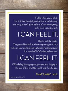 "THAT'S WHO I AM. Doctor Who Print - Quote from ""Rose"" - 9th Doctor - 11 x 14 print. $20.00, via Etsy."