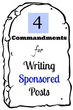 Four Commandments for Writing Sponsored Posts.