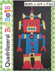"My ""Quadrilateral Robots"" lesson is a great way to have fun teaching your students about quadrilaterals. There is a quadrilateral robot art project, a robot road game and high level thinking worksheets. robot art project, quadrilater robot"