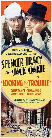 Looking for Trouble is a 1934 American crime film directed by William A. Wellman and starring Spencer Tracy, Jack Oakie and Constance Cummings.[1] After he is rejected by a woman, a man leaves his safe job and joins a gang that robs banks.  [edit]Cast    Spencer Tracy ... Joe Graham  Jack Oakie ... Casey  Constance Cummings ... Ethel Greenwood  Morgan Conway ... Dan Sutter  Arline Judge ... Maizie Bryan  Paul Harvey ... James Regan  Judith Wood ... Pearl La Tour