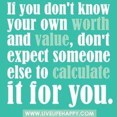 If you don't know your own worth