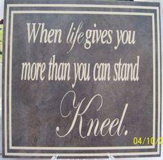 the lord, life quotes, kneel, prayer, remember this, inspir, thought, gods will, vinyl lettering