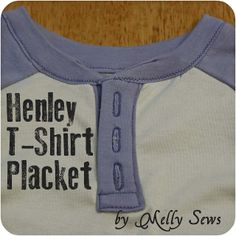 Henley T-Shirt Placket - Melly Sews