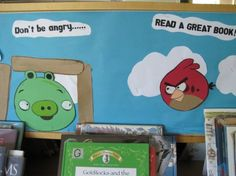 """Don't be angry ... read a great book!"" Angry Birds library bulletin board display"