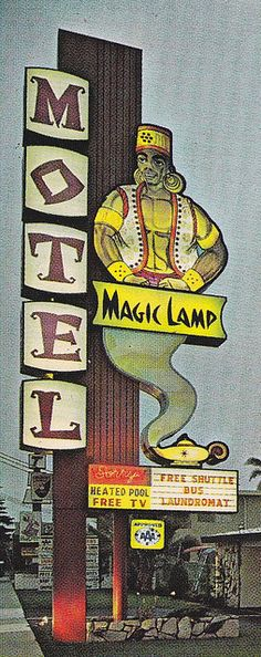 Magic Lamp Motel Sign Anaheim    Once located at... 1030 W. Katella, Anaheim, Calif.