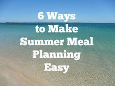 6 tips for summer meal planning