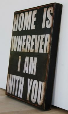 Home is with you <3