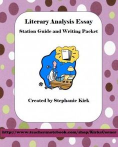 Literary Analysis Essay through Interactive Literary Stations from Kirks Corner on TeachersNotebook.com -  (77 pages)  - Trouble writing essays?  Use these literary analysis stations with this writing guide to scaffold instruction for your students!