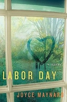 Labor Day by Joyce Maynard | 16 Books To Read Before They Hit Theaters This Year