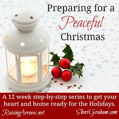 Preparing for a Peaceful Christmas - 12 weeks to get your heart and home focused on Christ   hosted by RaisingArrows.net with SheriGraham.com