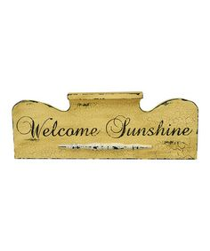 Take a look at this Yellow 'Welcome Sunshine' Sign by Primitives by Kathy on #zulily today!