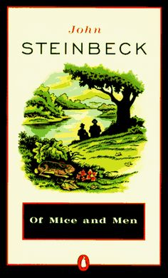 Of Mice and Men best book ever.