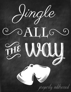 Jingle All the Way Chalkboard Printable by ProperlyAddressed