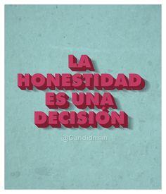 """""""La #Honestidad es una #Decision"""". #Citas #Frases @Candidman"""