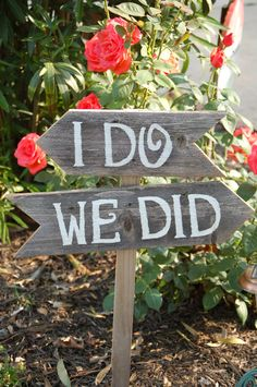 """I do, We did"" wedding signage"