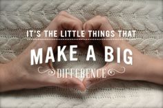 A nice reminder...  In parenting it's the little things that make a big difference.