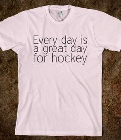 Every day is a great day for hockey