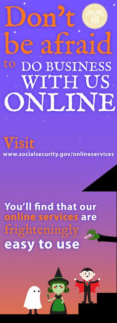 Don't fear doing business with us online. It's Halloween, save your fears for the tiny creatures knocking at your door.