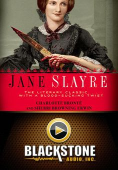 Jane Slayre (by Charlotte Brontë and Sherri Browning Erwin) iPhone and iPad app by Blackstone Audio. Genre: Book application. Price: $9.99.