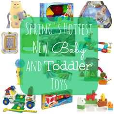 Spring's Hottest Toys for Baby and Toddler