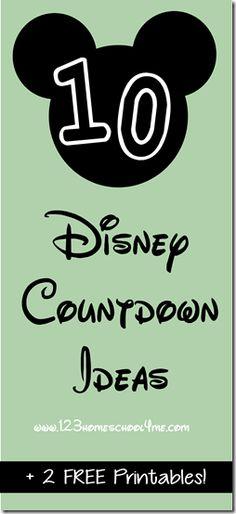 10 Disney Countdown Ideas plus 2 free  countdown printables