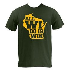 All WI Do Is Win Wisconsin - Forest