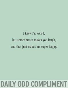 super happi, laugh, stuff, funni, daily odd compliments, smile, quot, thing, daili odd