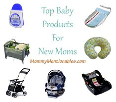 Awesome List! Best Baby Products for New Moms. Every mom should have.....