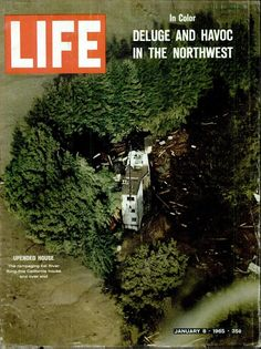 LIFE Magazine January 8, 1965 (The Christmas flood of 1964 was a major flood that took place in the Pacific Northwest and California between December 18, 1964 and January 7, 1965, spanning the Christmas holiday. Considered a 100-year flood, it was the worst flood in recorded history on nearly every major stream and river in coastal Northern California and one of the worst to affect the Willamette River in Oregon. It also had an impact on parts of southwest Washington, Idaho, and Nevada.)