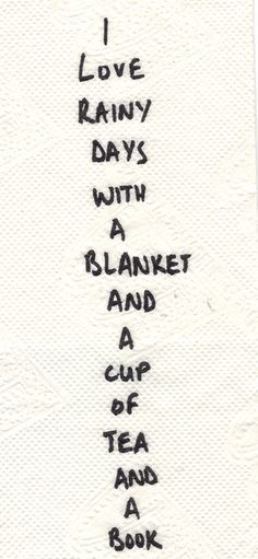 """Book lovers quote """"I love rainy days with a blanket and a cup of tea and a book"""". Bliss. #Reading"""