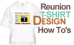 The Family Reunion Planners Blog: How to Design Family Reunion T-shirts