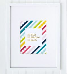 Be silly. Be strong. Be bold. Perfect for a nursery or child's room. $22 http://pict.com/p/5h