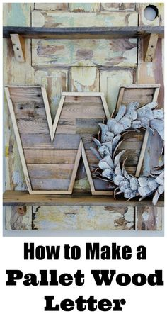 Make a pallet wood letter!  Step-by-step instructions on the website!  thistlewoodfarms.com