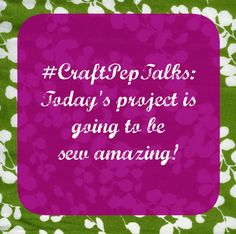 Ready to be positive! Today's project is going to be #sew amazing! #pinpals #craftpeptalks