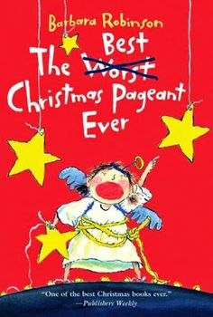 Randomly Reading: The Best Christmas Pageant Even by Barbara Robinson