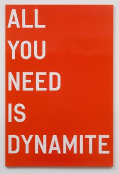 Rirkrit Tiravanija, untitled (all you need is dynamite), 2011