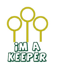 I'm a Keeper Harry Potter Quidditch Embroidery design pattern 4 inches - INSTANT Download