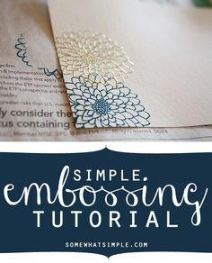Embossing Tutorial via Somewhat Simple